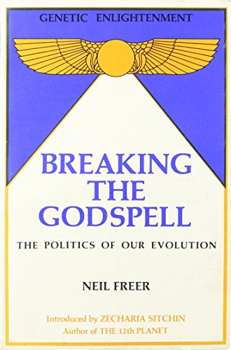 9780941404549: Breaking the Godspell: A Theory of Genetic Enlightenment (The Future is now series)