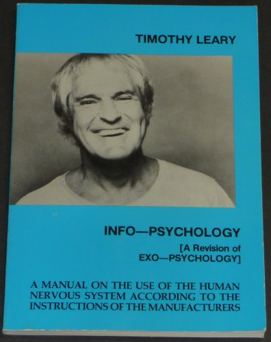 Info-Psychology: A Revision of Exo-Psychology: Leary, Timothy