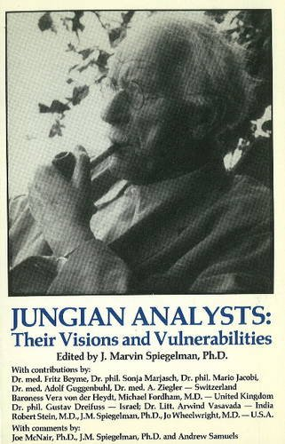 9780941404662: Jungian Analysts: Their Vision and Vulnerabilites