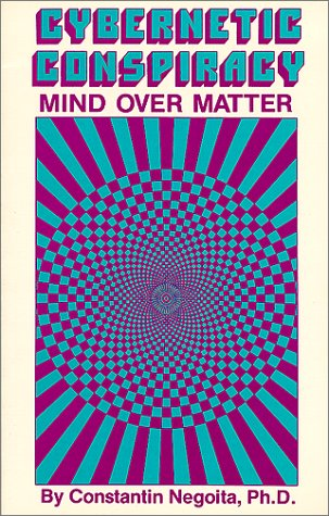9780941404693: Cybernetic Conspiracy: Mind over Matter