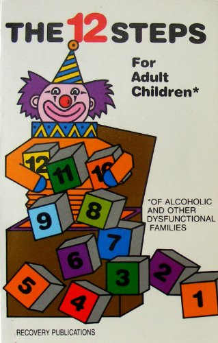 9780941405041: The 12 steps for adult children: Of alcoholics and other dysfunctional families