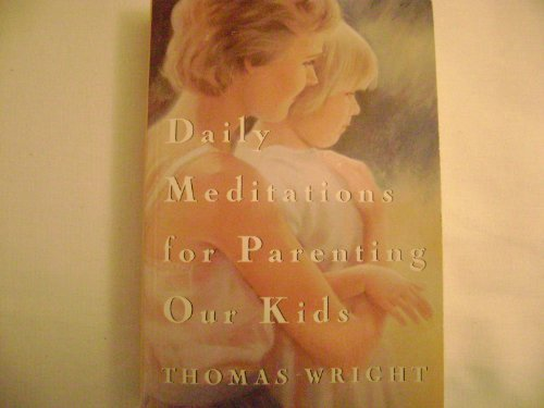 9780941405188: Daily Meditations for Parenting Our Kids