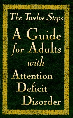9780941405355: The Twelve Steps--A Guide for Adults with Attention Deficit Disorder