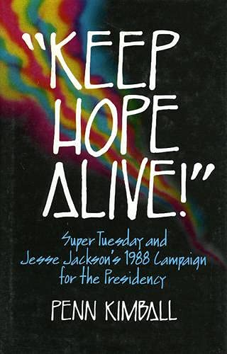 9780941410687: 'Keep Hope Alive!': Super Tuesday and Jesse Jackson's 1988 Campaign for the Presidency