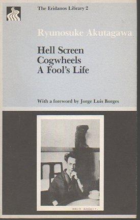 Hell Screen Cogwheels a Fools Life: Akutagawa, Ryunosuke
