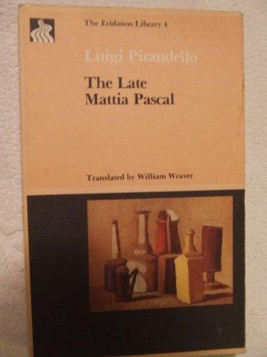 Late Mattia Pascal: Pirandello , Luigi