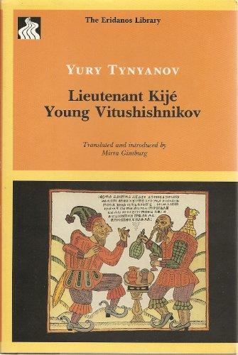 Lieutenant Kije Young Vitushishnikov (Eridanos Library, No.: Tynyanov, Yury