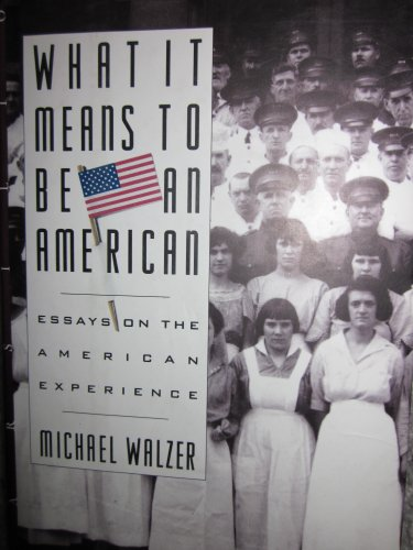 What It Means to Be an American: Walzer, Michael