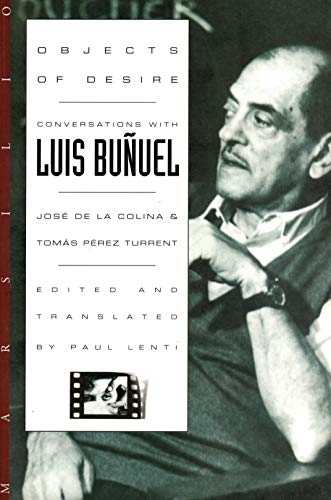 9780941419697: Objects of Desire: Conversations With Luis Bunuel