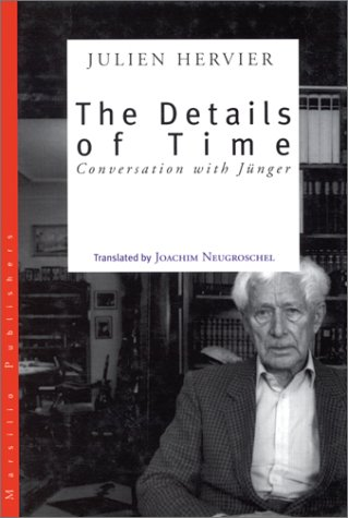 9780941419956: The Details of Time: Conversations With Ernst Junger (Eridanos Library (New York, N.Y.))