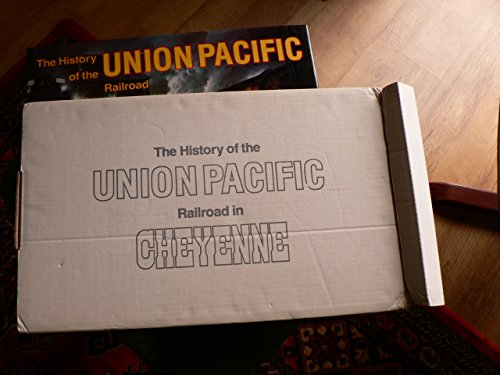 9780941421096: History of the Union Pacific Railroad in Cheyenne: A Pictorial Odyssey to the Mecca of Steam