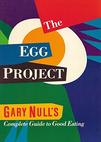 9780941423069: Egg Project: Complete Guide to Good Eating