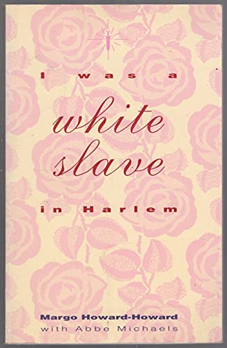 9780941423144: I Was a White Slave in Harlem