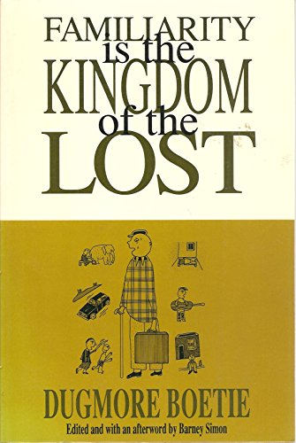 9780941423205: Familiarity is the Kingdom of the Lost