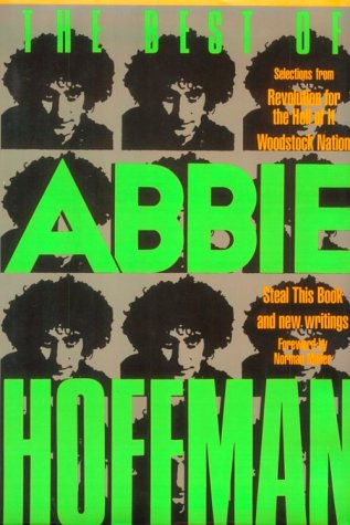 """9780941423274: The Best of Abbie Hoffman: Selections from """"Revolution for the Hell of it"""", """"Woodstock Nation"""", """"Steal This Book"""" and New Writings"""