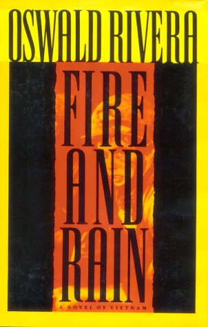 Fire and Rain : A Novel of Vietnam (SIGNED Plus SIGNED NOTE): Rivera, Oswald