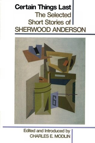 Certain Things Last: The Selected Short Stories: Anderson, Sherwood