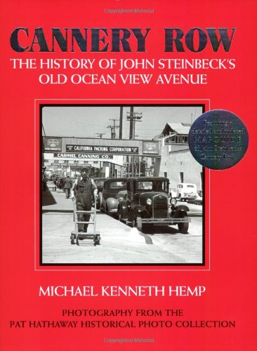 CANNERY ROW~THE HISTORY OF JOHN STEINBECK'S OLD: MICHAEL KENNETH HEMP