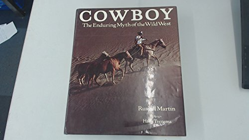 Cowboy. The Enduring Myth of the Wild West: Martin, Russell