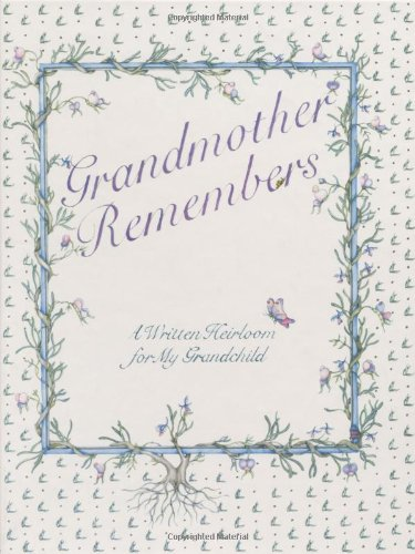 9780941434324: Grandmother Remembers: A Written Heirloom for My Grandchild