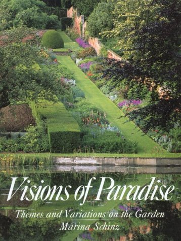 Visions of Paradise 9780941434669 Chapters cover: The Cottage Garden, The Herb Garden, The Rose Garden, The Kitchen Garden, The Perennial Border, The Italian School, The