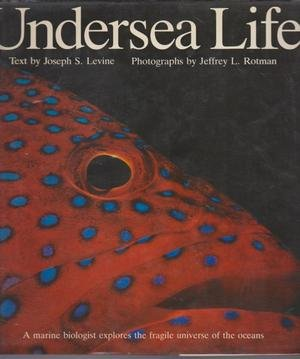 Undersea Life: Levine, Joseph S.