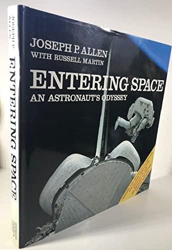 Entering Space: An Astronaut's Odyssey: Allen, Joseph P., with Russel Martin