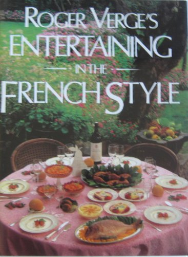 Roger Verge's Entertaining in the French Style (0941434907) by Roger Verge