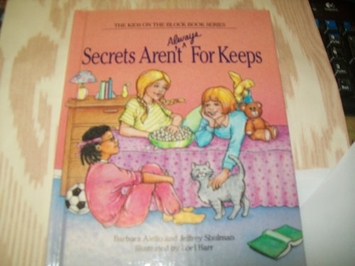 Secrets aren't (always) for keeps: Featuring Jennifer Hauser (The Kids on the Block book series) (9780941477017) by Barbara Aiello