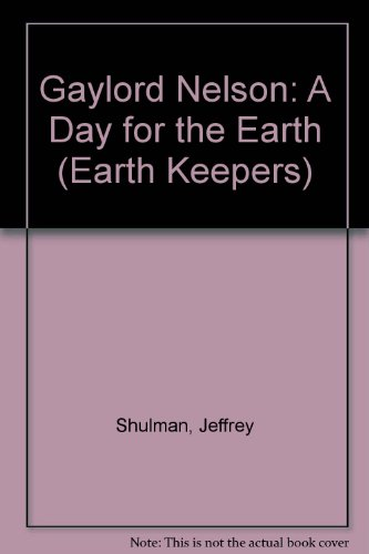 9780941477406: Gaylord Nelson: A Day for the Earth (Earth Keepers)