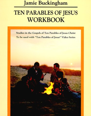Ten Parables of Jesus Workbook (0941478971) by Buckingham, Jamie
