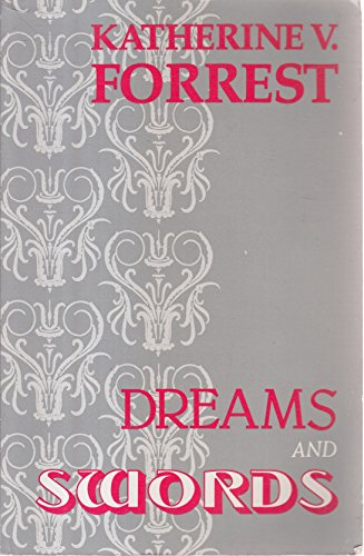 Dreams and Swords: Forrest, Katherine V.
