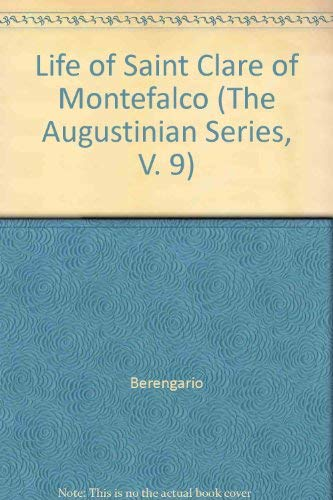 Life of Saint Clare of Montefalco (The Augustinian Series, V. 9): Berengario, O'Connell, Matthew J....