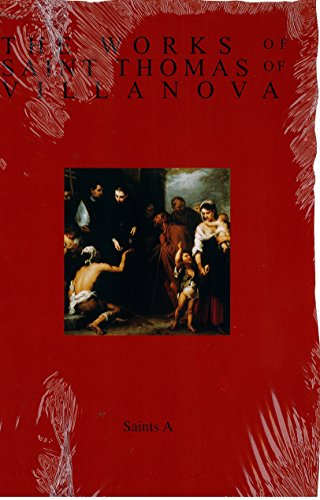 The Works of Saint Thomas of Villanova, Volume 6A: Saints A: John E. Rotelle, Matthew J. O'Connell