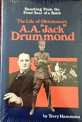 """Ranching from the front seat of a Buick: The life of Oklahoma's A.A. """"Jack"""" Drummond..."""