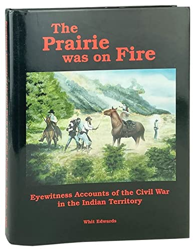 9780941498722: The Prairie Was on Fire: Eyewitness Accounts of the Civil War in the Indian Territory