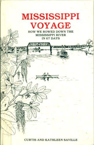 9780941507004: Mississippi Voyage: How We Rowed Down the Mississippi River in 67 Days