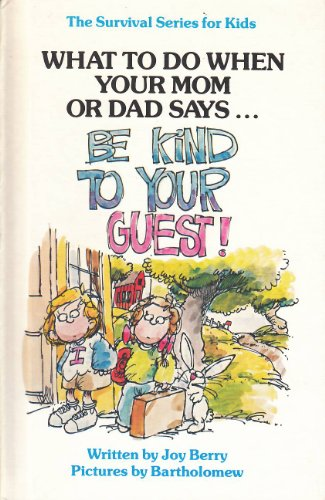 9780941510066: Be Kind to Your Guests (SURVIVAL SERIES FOR KIDS)