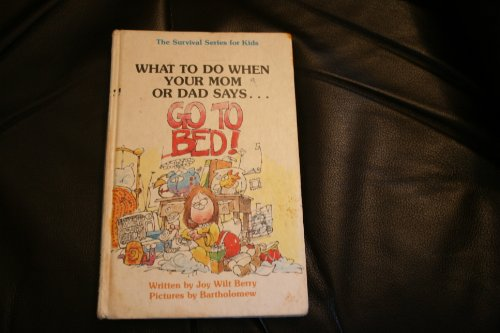 Go to Bed (The Survival series for kids) (9780941510165) by Berry, Joy Wilt