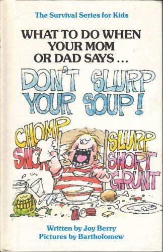 Don't Slurp Your Soup!/Turn Off the Water: Joy Wilt Berry