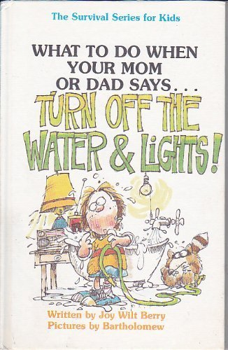 9780941510233: Turn Off the Water and Lights! (Survival Series for Kids)