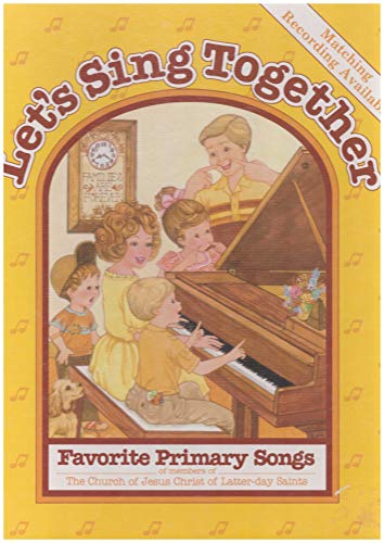 Let's Sing Together : Favorite Primary Songs