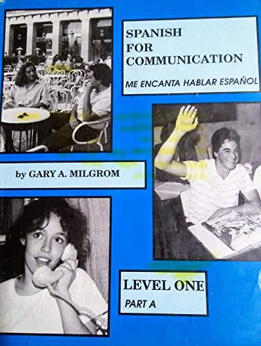 Spanish for communication: Me encanta hablar Espanol: Gary A Milgrom