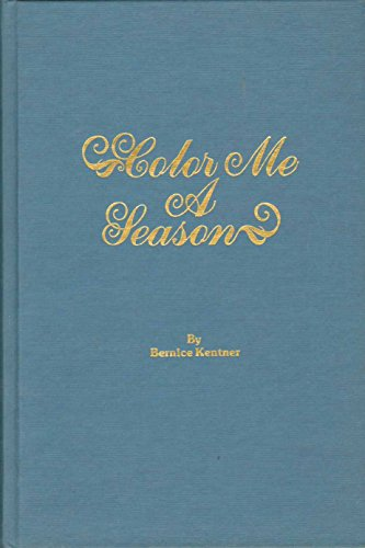 9780941522007: Color Me a Season: A Complete Guide to Finding Your Best Colors and How to Use Them