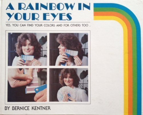 9780941522014: A Rainbow in Your Eyes: Yes, You Can Find Your Colors and for Others Too
