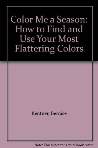 9780941522069: Color Me a Season: How to Find and Use Your Most Flattering Colors