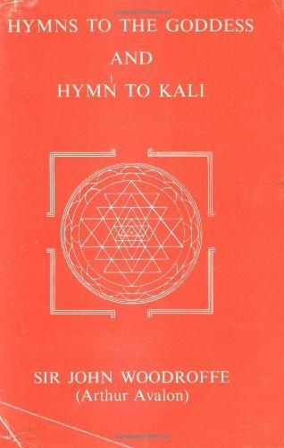 Hymns to the Goddess: Hymn to Kali: Woodroffe, John