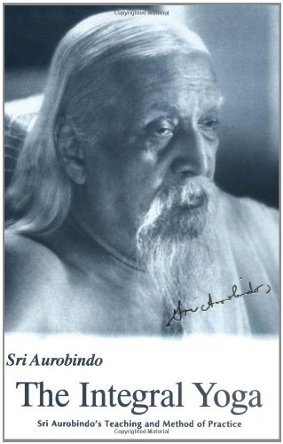 9780941524766: Integral Yoga: Sri Aurobindo's Teaching & Method of Practice Us Edition