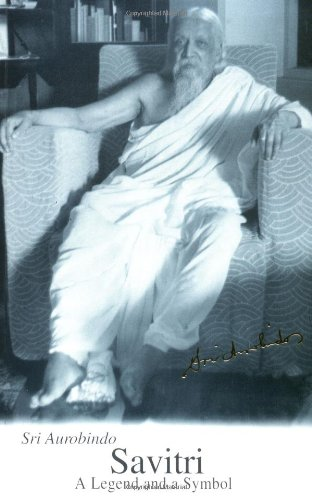 9780941524803: Savitri: A Legend & a Symbol - New U.S. Edition (Guidance from Sri Aurobindo)