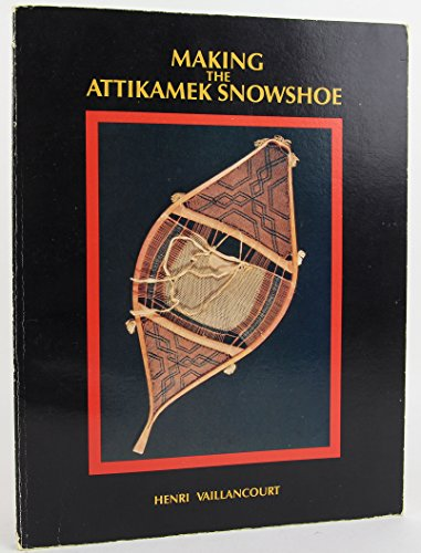 Making the Attikamek Snowshoe: Vaillancourt, Henri